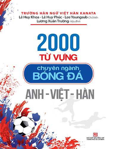 2000 từ vựng chuyên ngành bóng đá Anh - Việt - Hàn