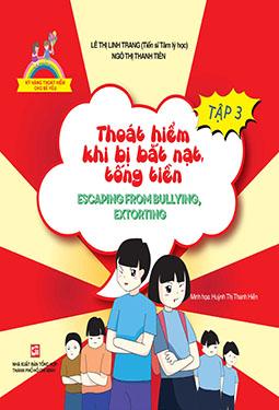 Thoát hiểm khi bắt nạt, tống tiền - Escaping from bullying, extoring (Song ngữ Việt-Anh)