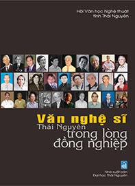 Văn nghệ sĩ Thái Nguyên trong lòng đồng nghiệp