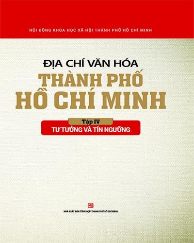 Địa chí văn hóa Thành phố Hồ Chí Minh (Tập 4 : Tư tưởng và tín ngưỡng)