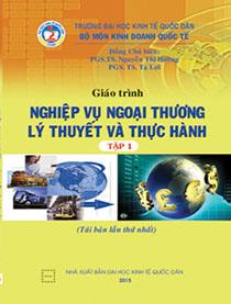 Giáo trình nghiệp vụ ngoại thương lý thuyết và thực hành (Tập 1)