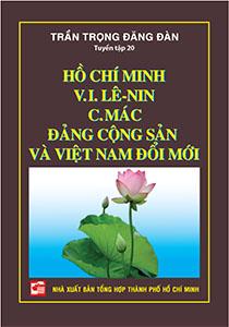 Hồ Chí Minh, V.I. Lê-Nin, C-Mác Đảng cộng sản và Việt Nam đổi mới