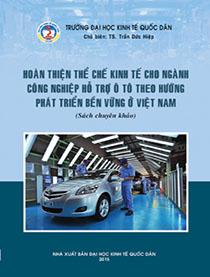 Hoàn thiện thể chế kinh tế cho ngành công nghiệp hỗ trợ ô tô theo hướng phát triển bền vững ở Việt Nam