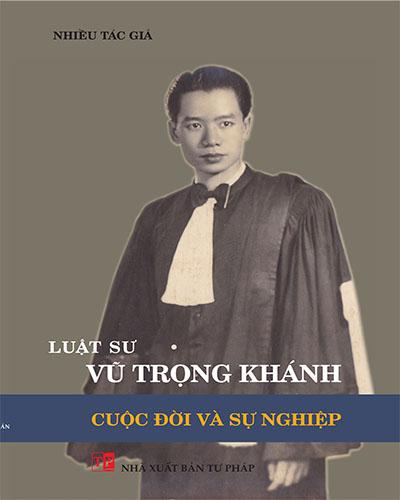 Luật sư Vũ Trọng Khánh cuộc đời và sự nghiệp