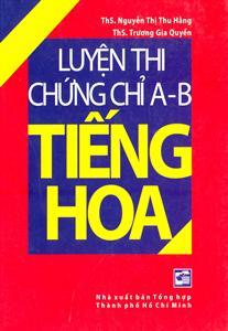 Luyện thi chứng chỉ A - B môn tiếng Hoa