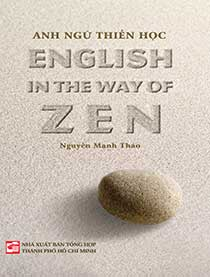 Anh ngữ thiền học - English in the Way of Zen (Song ngữ Anh - Việt )