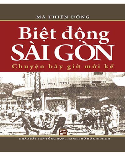 Biệt động Sài Gòn - Chuyện bây giờ mới kể