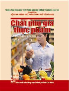 Chất phụ gia thực phẩm - Cẩm nang cho người tiêu dùng