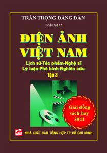 Điện ảnh Việt Nam - Lịch sử - Tác phẩm - Nghệ sĩ - Lý luận - Phê bình - Nghiên cứu (Tập 3)