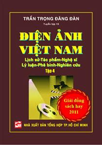 Điện ảnh Việt Nam - Lịch sử - Tác phẩm - Nghệ sĩ - Lý luận - Phê bình - Nghiên cứu (Tập 4)