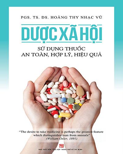 Dược xã hội - Sử dụng thuốc an toàn, hợp lý, hiệu quả