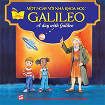 A DAY WITH GALILEO- MỘT NGÀY VỚI NHÀ KHOA HỌC GALILEO (SONG NGỮ ANH-VIỆT)