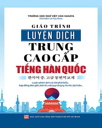 Giáo trình luyện dịch Trung cao cấp tiếng Hàn Quốc