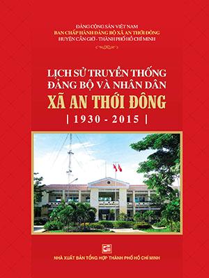 Lịch sử truyền thống Đảng bộ và Nhân dân xã An Thới Đông (1930-2015)
