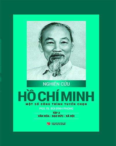Nghiên cứu Hồ Chí Minh một số công trình tuyển chọn - Tập 2: Văn hóa - Đạo đức - Xã hội