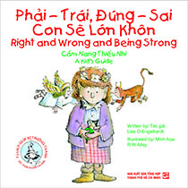 Right and wrong and being strong - Phải - trái , đúng - sai , Con sẽ lớn khôn  (song ngữ Anh - Việt)