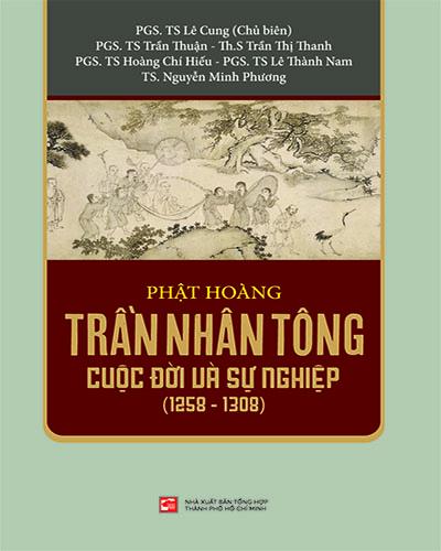 Phật hoàng Trần Nhân Tông cuộc đời và sự nghiệp (1258-1308)
