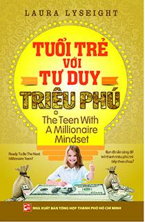 Tuổi trẻ với tư duy triệu phú - The Teen With A Millionaire Mindset